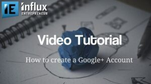 How to Create a Google Plus Account with Influx Entrepreneur