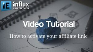 How to Activate Your Affiliate Link with Influx Entrepreneur